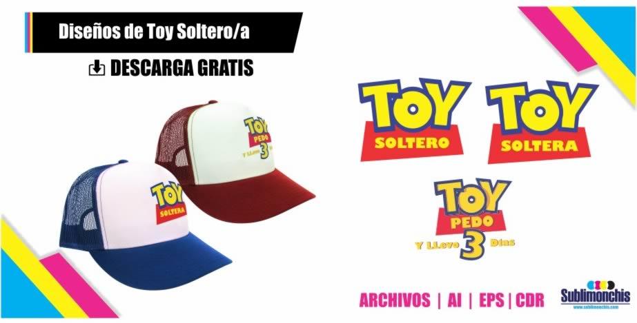 Diseños Gorras Toy Soltero Toy Pedo